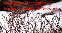 International Indigenous Dementia Research Network